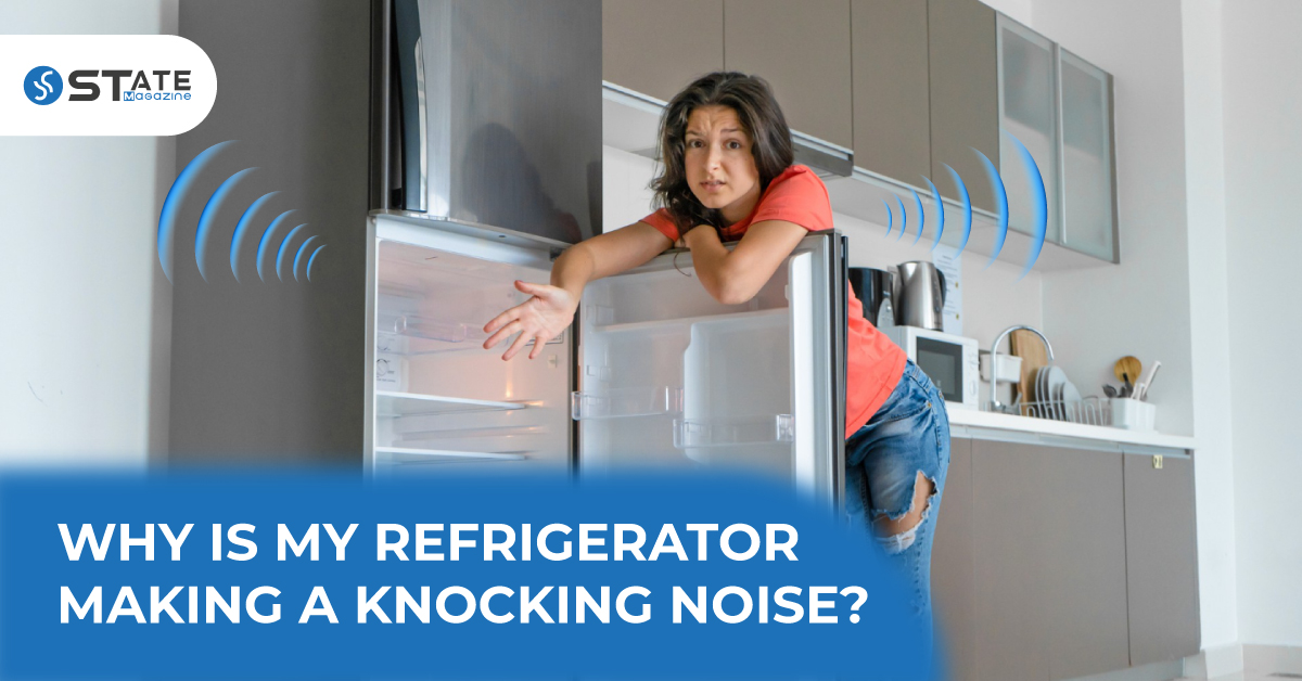 Why Is My Refrigerator Making A Knocking Noise?